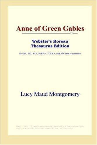 Download Anne of Green Gables (Webster's Korean Thesaurus Edition)