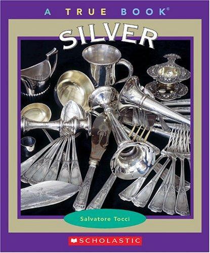 Download Silver (True Books)