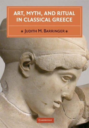 Download Art, Myth, and Ritual in Classical Greece