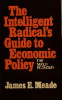 The Intelligent Radical's Guide to Economic Policy