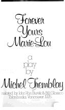 Forever yours, Marie-Lou: A play, Tremblay, Michel
