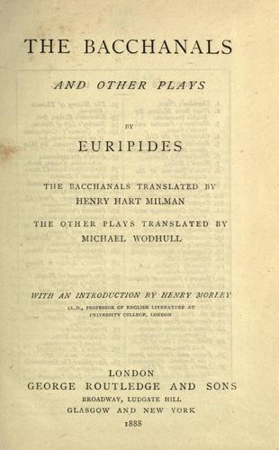 The  Bacchanals and other plays by Euripides.