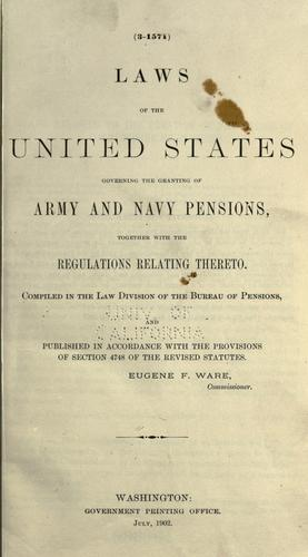 Download Laws of the United States governing the granting of Army and Navy pensions