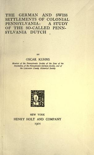 The German and Swiss settlements of colonial Pennsylvania