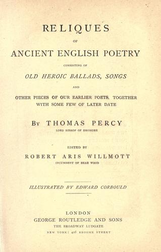 Download Reliques of ancient English poetry consisting of old heroic ballads, songs and other pieces of our earlier poets, together with some few of later date