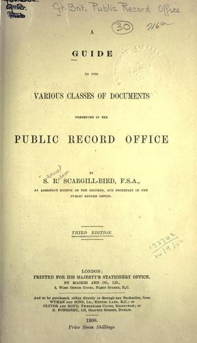 A guide to the various classes of documents preserved in the Public Record Office by Public Record Office