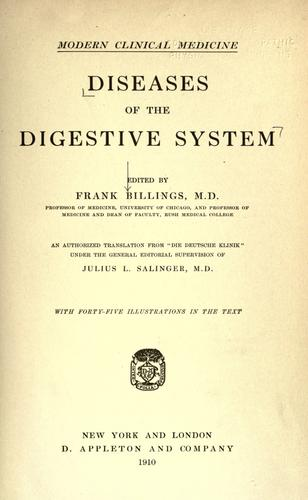 diseases of digestive system. Diseases of the digestive system by Frank Billings