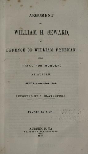 Download Argument of William H. Seward, in defence of William Freeman