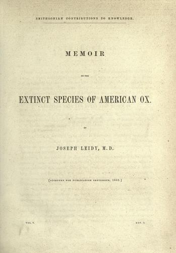 Memoir on the extinct species of American ox.