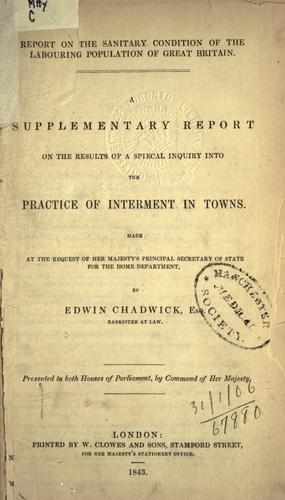 Report on the sanitary condition of the labouring populationof Great Britain.