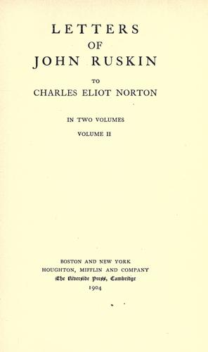Letters of John Ruskin to Charles Eliot Norton.