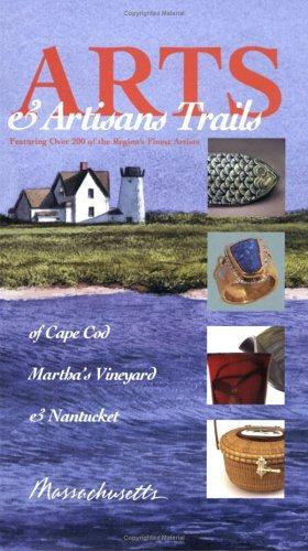 Arts & Artisans Trails of Cape Cod, Martha's Vineyard, and Nantucket, Reckford, Laura M.