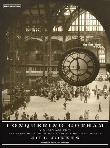 Conquering Gotham: A Gilded Age Epic