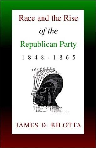 Download Race and the Rise of the Republican Party, 1848-1865