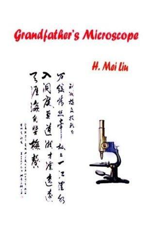 Grandfather's Microscope, Liu, H. Mei