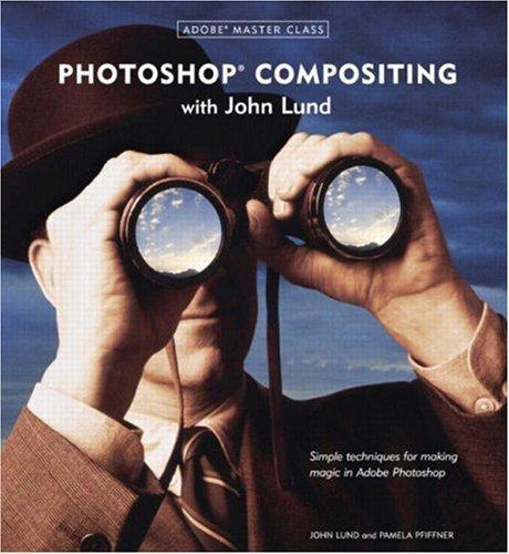 Image for Adobe Master Class: Photoshop Compositing with John Lund