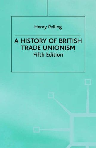 Download A History of British Trade Unionism