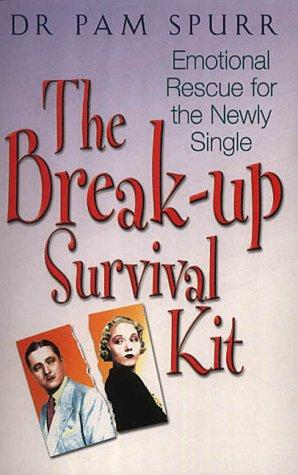 The Break-up Survival Kit by Pam Spurr