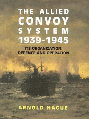 Download The Allied Convoy System, 1939-1945