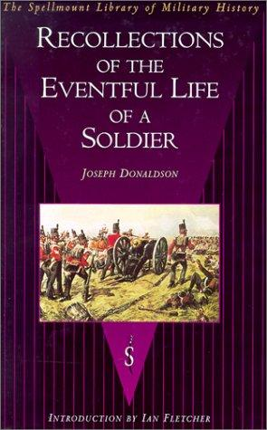 Download Recollections of the Eventful Life of a Soldier