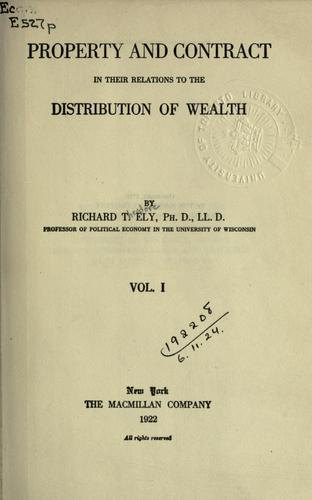 Property and contract in their relations to the distribution of wealth.