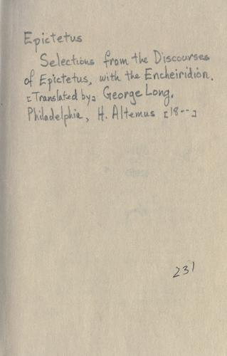 Selections from the Discourses of Epictetus, with the Encheiridion /ctranslated by George Long.