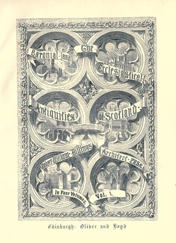 Download The baronial and ecclesiastical antiquities of Scotland.