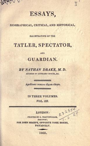 Essays, biographical, critical, and historical, illustrative of the Tatler, Spectator, and Guardian.