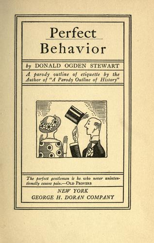 Perfect behavior by Donald Ogden Stewart