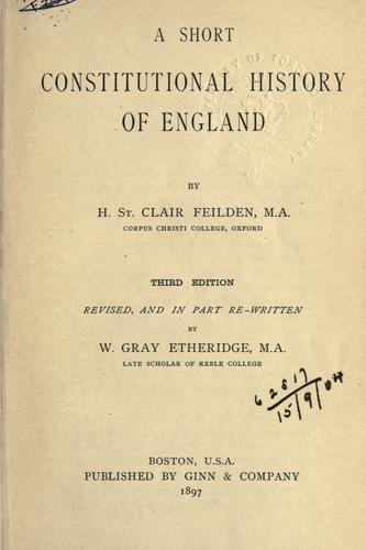 Download A short constitutional history of England.