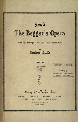 Download Gay's The beggar's opera, with new settings of the airs and additional music by Frederic Austin.