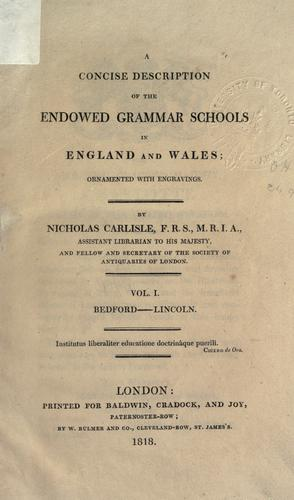 Download A concise description of the endowed Grammar Schools in England and Wales.