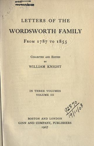 Letters of the Wordsworth family from 1787 to 1855.