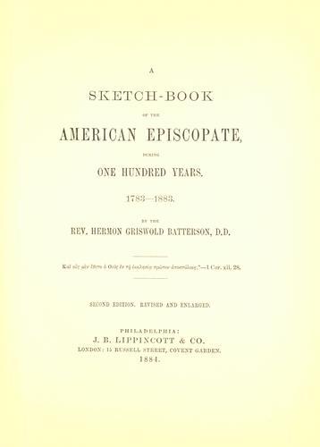 A sketch-book of the American episcopate during one hundred years, 1783-1883.