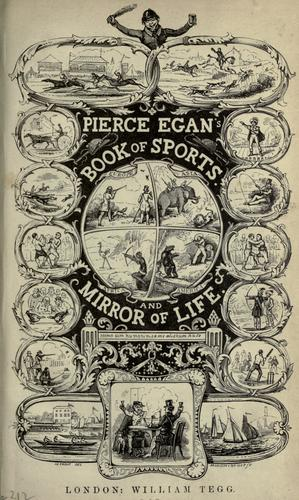 Download Pierce Egan's book of sports, and mirror of life