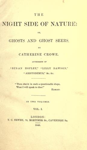 The night side of nature, or, Ghosts and ghost seers