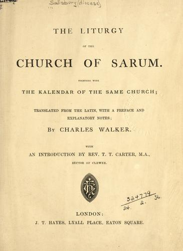 The liturgy of the Church of Sarum, together with the kalendar of the same church.