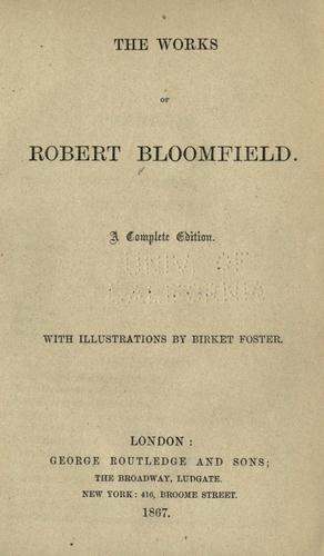 The works of Robert Bloomfield.