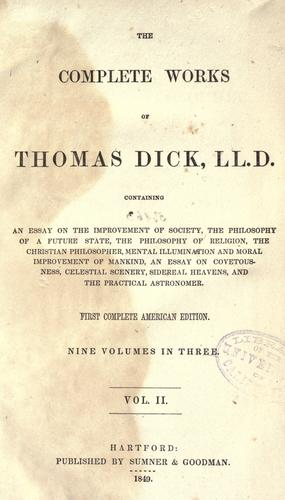 The complete works of Thomas Dick.