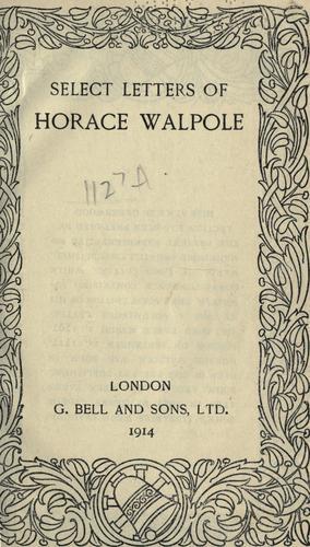 Select letters of Horace Walpole.