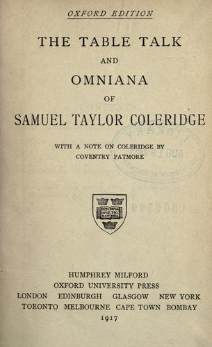 The table talk and Omniana of Samuel Taylor Coleridge.