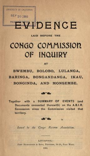 Evidence laid before the Congo Commission of Inquiry at Bwembu ...