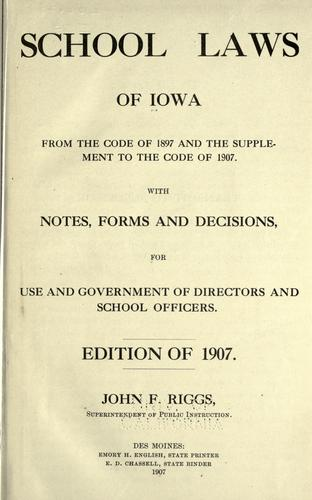 School laws of Iowa from the code of 1897 and the supplement to the code of 1907