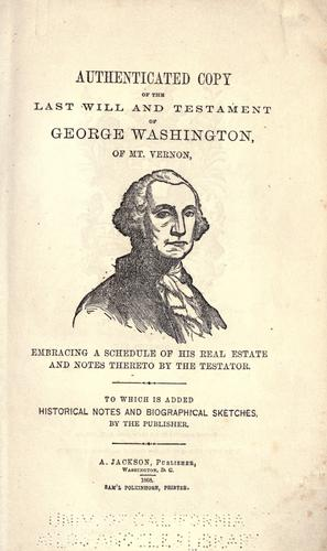 Download Authenticated copy of the last will and testament of George Washington, of Mount Vernon