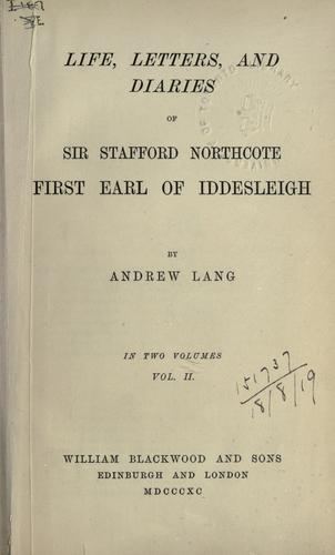 Download Life, letters, and diaries of Sir Stafford Northcote, first Earl of Iddesleigh.