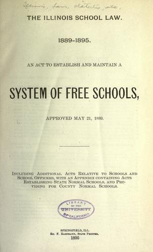 Download The Illinois school law, 1889-1895.