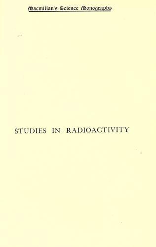 Download Studies in radioactivity