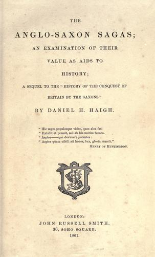 The Anglo-Saxon sagas by Daniel Henry Haigh