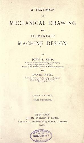 A text-book of mechanical drawing and elementary machine design.