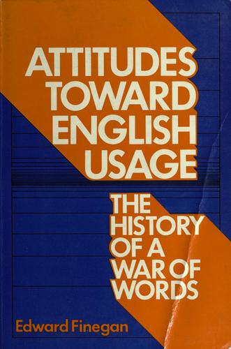 Attitudes toward English usage by Edward Finegan